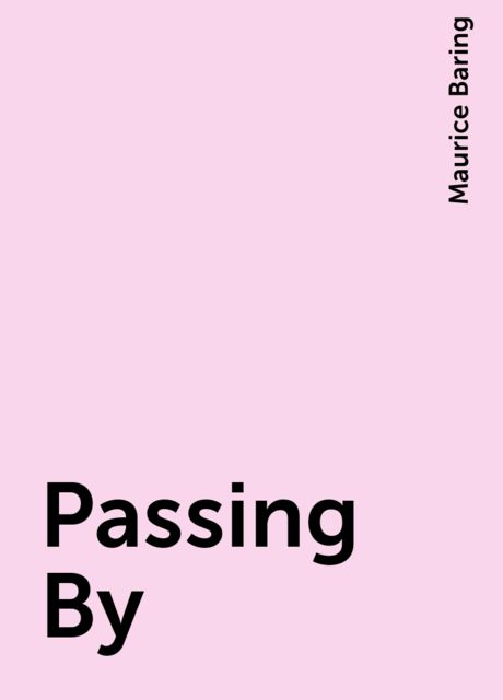 Passing By, Maurice Baring