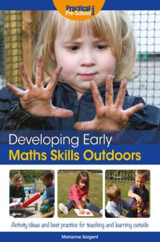 Developing Early Maths Skills Outdoors, Marianne Sargent