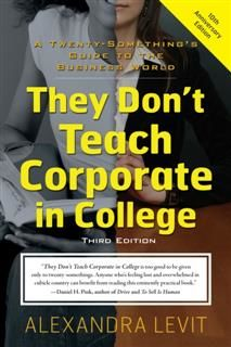 They Don't Teach Corporate In College, Alexandra Levit