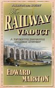 The Railway Viaduct, Edward Marston
