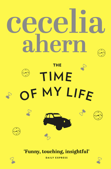 The Time of My Life, Cecelia Ahern