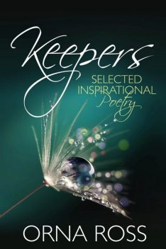 Keepers: Selected Inspirational Poetry, Orna Ross