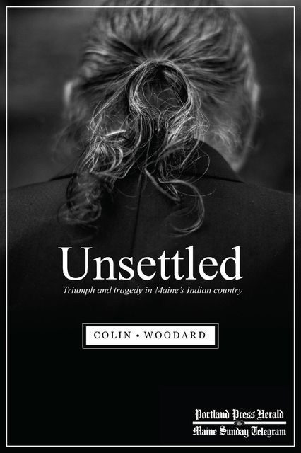 Unsettled, Colin Woodard