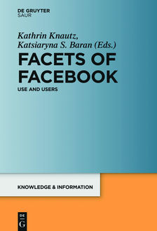 Facets of Facebook, Kathrin Knautz, Katsiaryna S. Baran