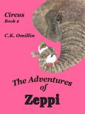 The Adventures of Zeppi – #2 Circus, C.K.Omillin