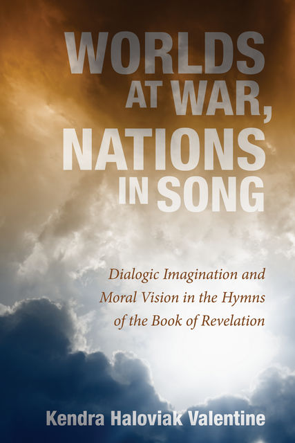 Worlds at War, Nations in Song, Kendra Haloviak Valentine