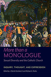 More than a Monologue: Sexual Diversity and the Catholic Church, J. Patrick Hornbeck II, Michael A. Norko