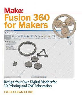 Fusion 360 for Makers, Lydia Cline