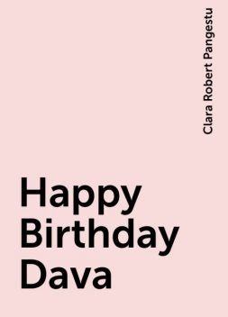 Happy Birthday Dava, Clara Robert Pangestu