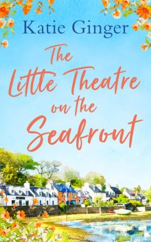 The Little Theatre on the Seafront, Katie Ginger