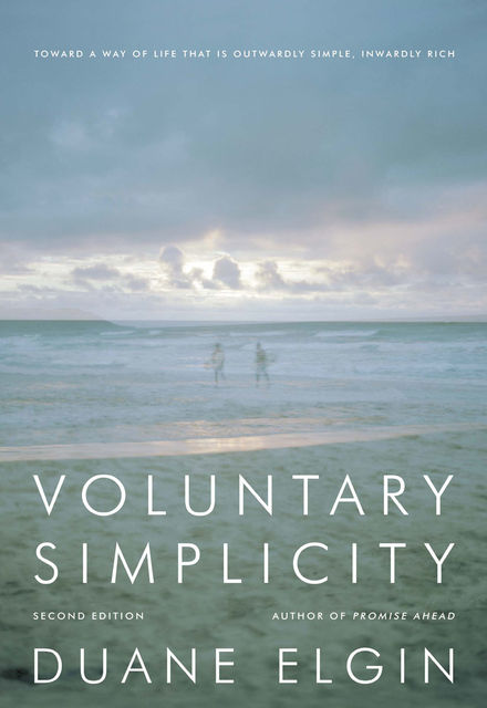 Voluntary Simplicity, Duane Elgin