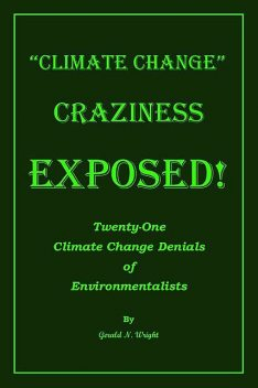 CLIMATE CHANGE DENIERS EXPOSED, Gerald Neil Wright