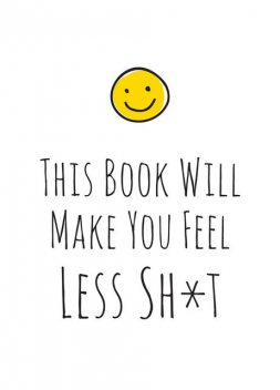 This Book Will Make You Feel Less Sh*t, A Non