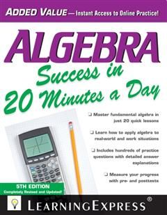Algebra Success in 20 Minutes a Day, LearningExpress LLC
