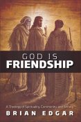 God Is Friendship, Brian Edgar
