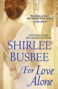 For Love Alone, Shirlee Busbee