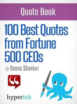 101 Best Quotes from Fortune 500 CEOs, Deena Shanker
