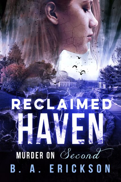 Reclaimed Haven: Murder on Second, B.A. Erickson