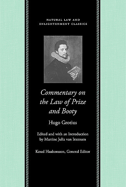 Commentary on the Law of Prize and Booty, Hugo Grotius