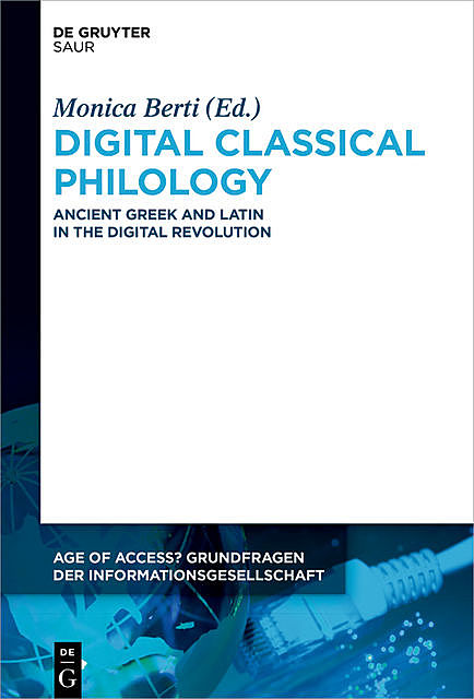 Digital Classical Philology, Monica Berti