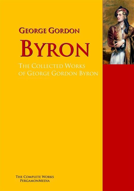 The Collected Works of George Gordon Byron, George Byron