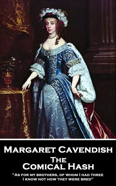 The Comical Hash, Margaret Cavendish
