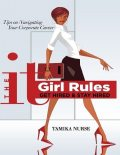 The It Girl Rules: Get Hired & Stay Hired, Tamika Nurse
