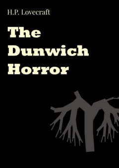 The Dunwich Horror, Howard Lovecraft
