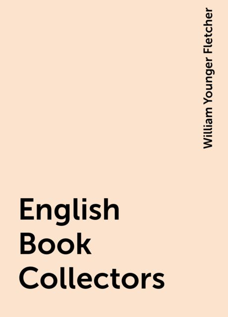 English Book Collectors, William Younger Fletcher