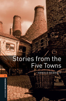 Stories from the Five Towns, Arnold Bennett
