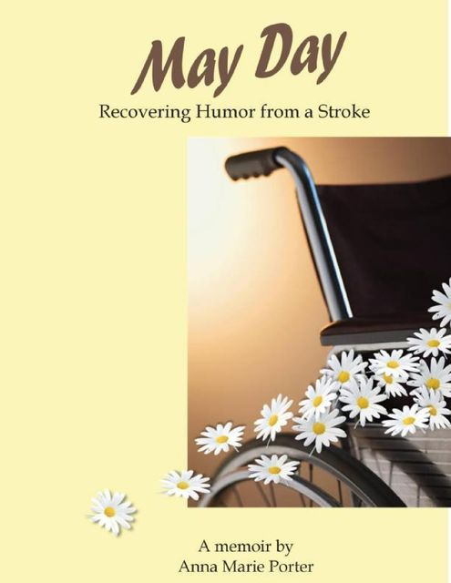 May Day: Recovering Humor from a Stroke, Anna Porter