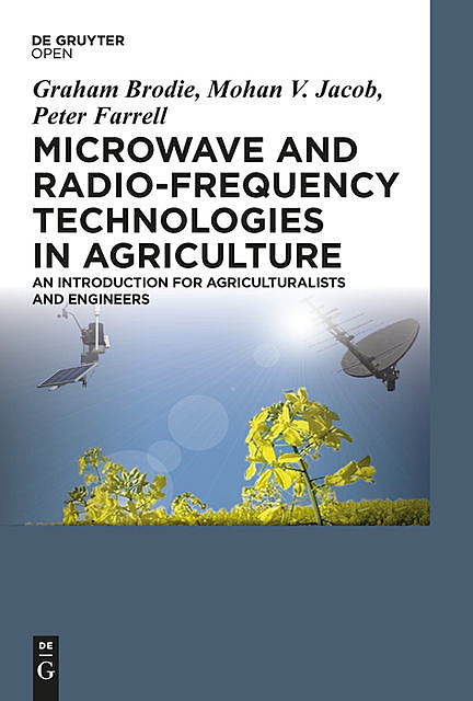 Microwave and Radio-Frequency Technologies in Agriculture, Peter Farrell, Graham Brodie, Mohan V. Jacob