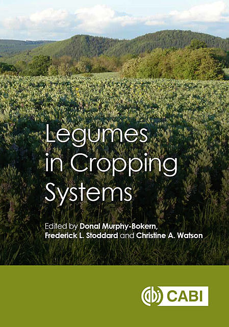 Legumes in Cropping Systems, Christine A. Watson, Donal Murphy-Bokern, Frederick L. Stoddard