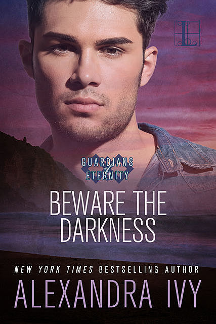 Beware the Darkness, Alexandra Ivy