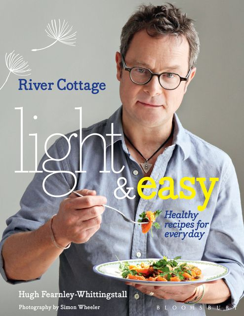 River Cottage Light & Easy, Hugh Fearnley-Whittingstall