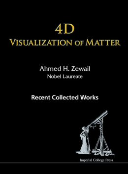4D Visualization of Matter, Ahmed Zewail