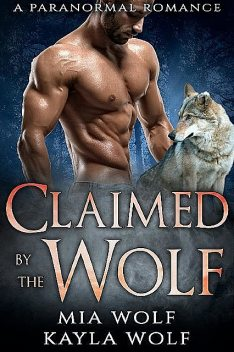 Claimed by the Wolf, Mia, Kayla Wolf