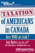 Taxation of Americans in Canada, Dale Walters, David Levine, Sally Taylor