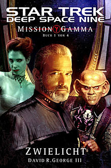 Star Trek – Deep Space Nine 8.05: Mission Gamma 1 – Zwielicht, David R. George III