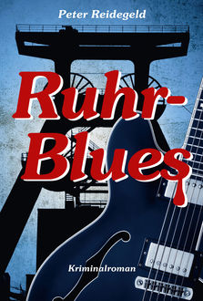 Ruhr-Blues, Peter Reidegeld