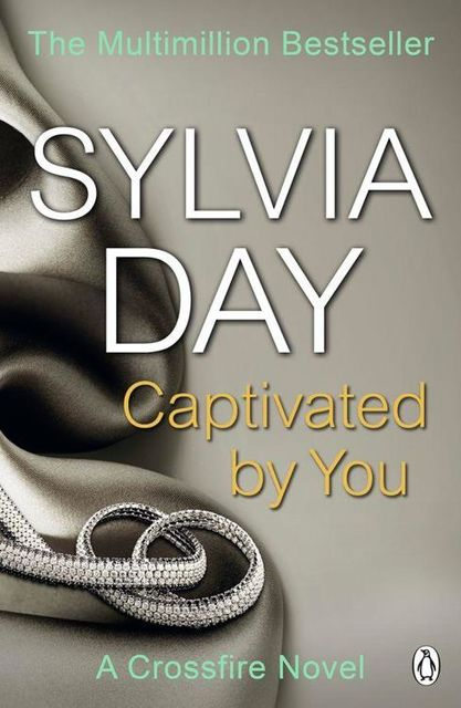 Captivated by You (Crossfire #4), Sylvia Day