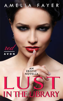 Lust in the Library, Amelia Fayer