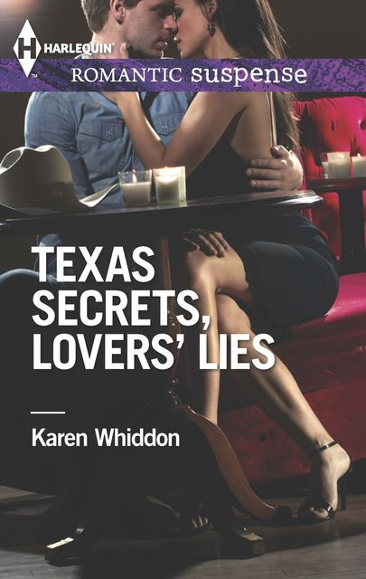 Texas Secrets, Lovers' Lies, Karen Whiddon
