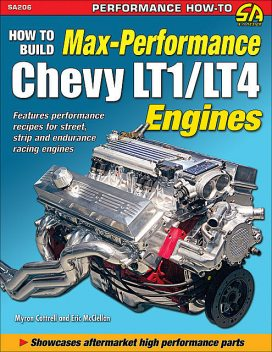 How to Build Max-Performance Chevy LT1/LT4 Engines, Eric McClellan, Myron Cottrell