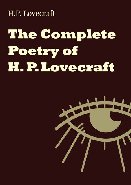 The Complete Poetry of H. P. Lovecraft, Howard Lovecraft
