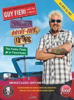 Diners, Drive-Ins, and Dives: The Funky Finds in Flavortown, Guy Fieri, Ann Volkwein