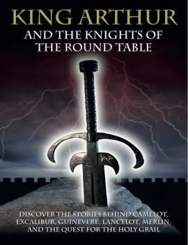 King Arthur and the Knights of the Round Table, Martin Dougherty