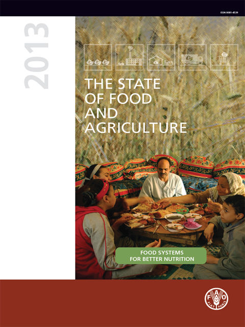 The State of Food and Agriculture (SOFA) 2013, Agriculture Organization of the United Nations of the United Nations, Food Organization