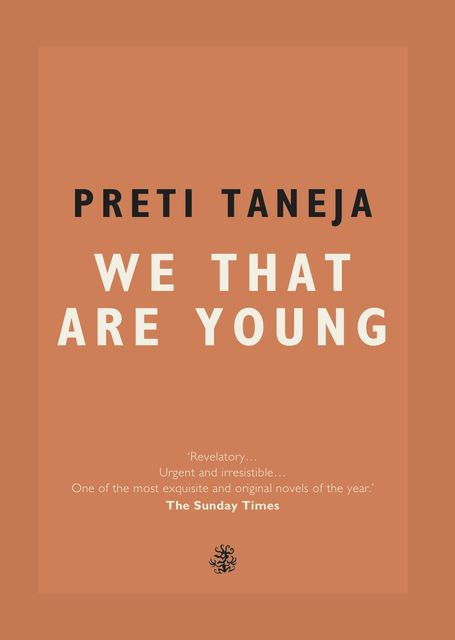We That Are Young, Preti Taneja