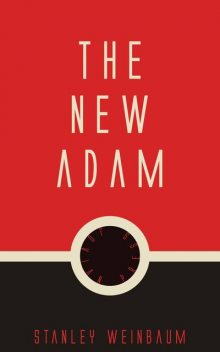 The New Adam, Stanley Weinbaum